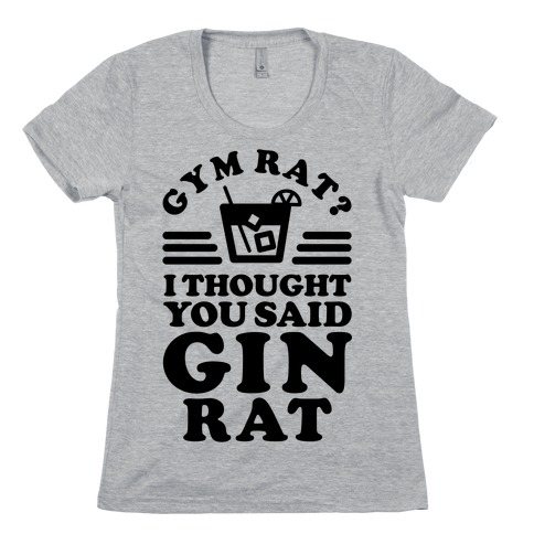 Gym Rat Gin Rat Womens T-Shirt