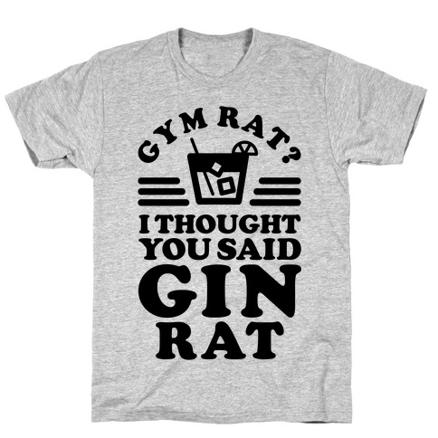 Gym Rat Gin Rat T-Shirt