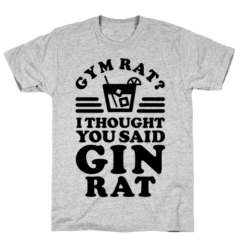 Gym Rat Gin Rat Mens T-Shirt