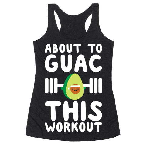 About To Guac This Workout