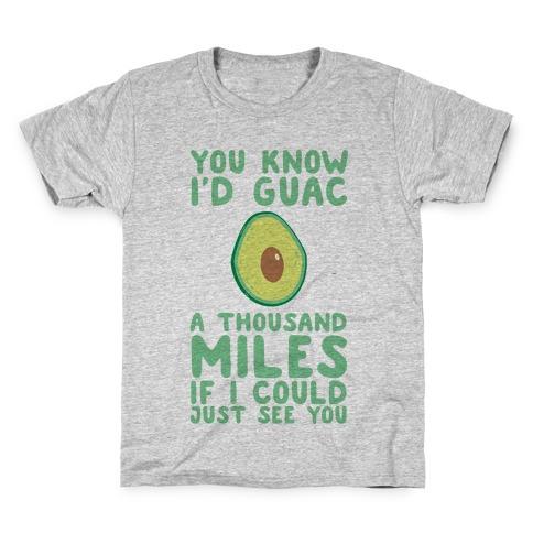I'd Guac a Thousand Miles Kids T-Shirt