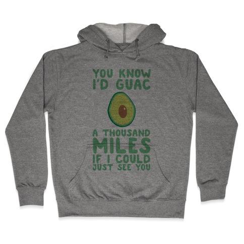 I'd Guac a Thousand Miles Hooded Sweatshirt