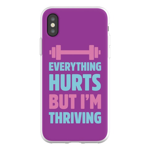 Everything Hurts But I'm Thriving Phone Flexi-Case