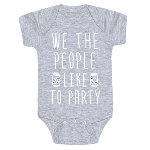 We The People Like To Party Baby Onesy