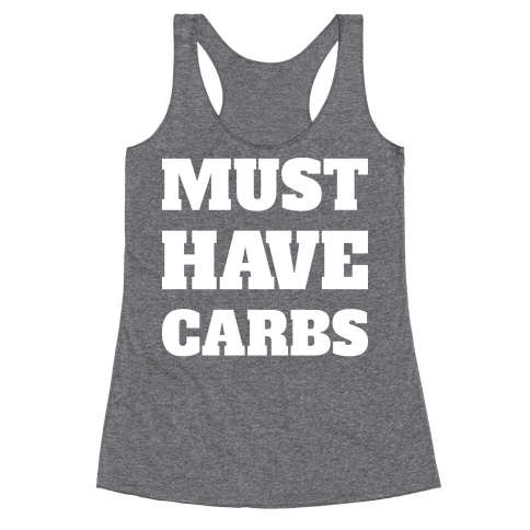 Must Have Carbs Racerback Tank Top