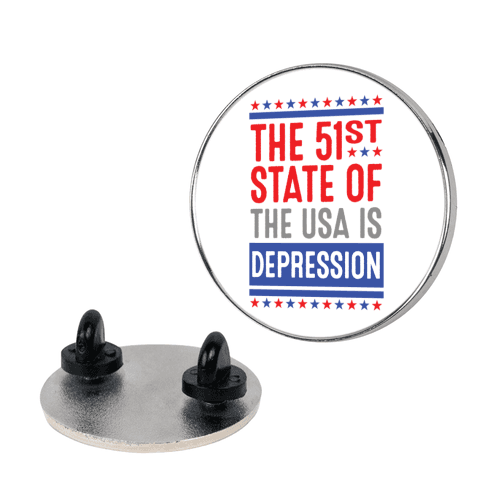 The 51st State Of The USA Is DEPRESSION Pin