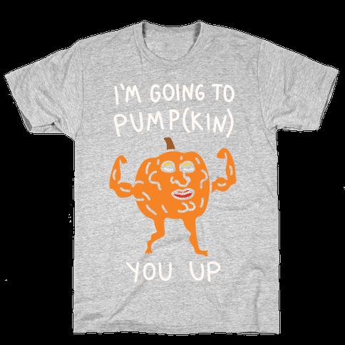 I'm Going To Pumpkin You Up Mens T-Shirt