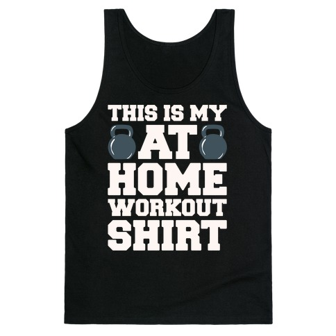 This Is My At Home Workout Shirt White Print Tank Top