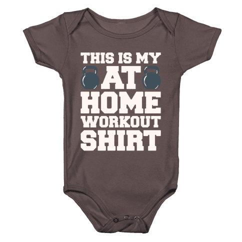 This Is My At Home Workout Shirt White Print Baby One-Piece