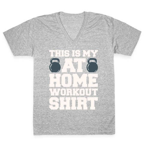 This Is My At Home Workout Shirt White Print V-Neck Tee Shirt