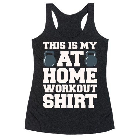 This Is My At Home Workout Shirt White Print Racerback Tank Top