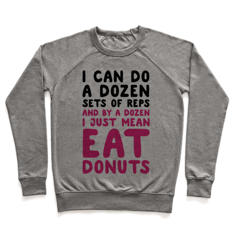 12 Sets of Reps and Donuts Pullover