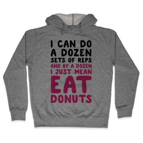 12 Sets of Reps and Donuts Hooded Sweatshirt