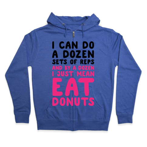 12 Sets of Reps and Donuts Zip Hoodie