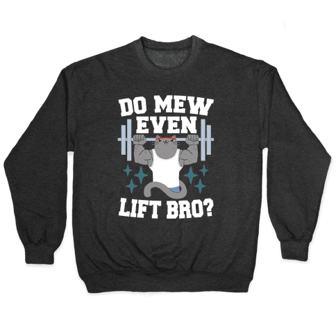 Do mew even lift, Bro?  Pullover
