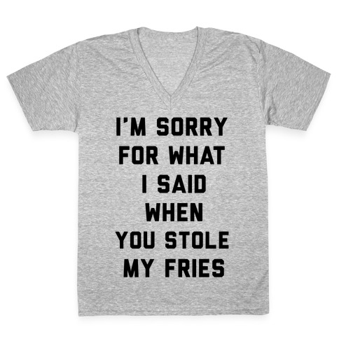 You Stole My Fries V-Neck Tee Shirt