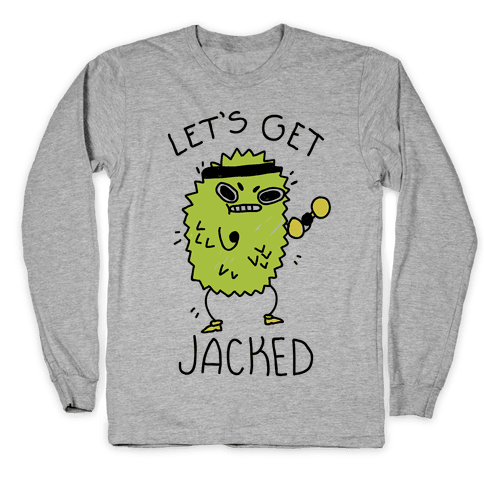 Let's Get Jacked Fruit Long Sleeve T-Shirt