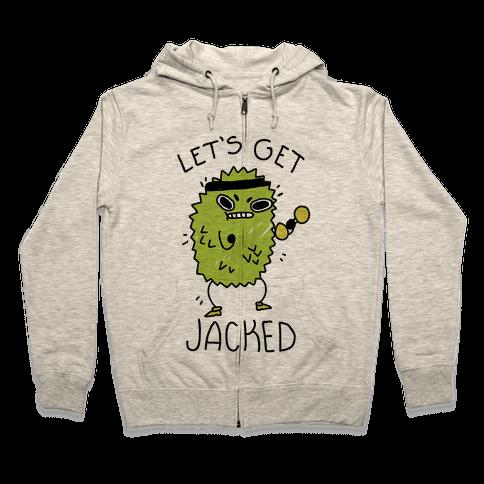 Let's Get Jacked Fruit Zip Hoodie