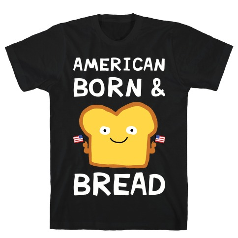 American Born And Bread Mens/Unisex T-Shirt
