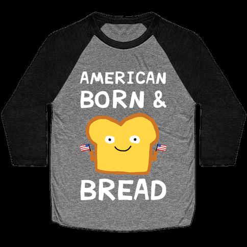 American Born And Bread Baseball Tee