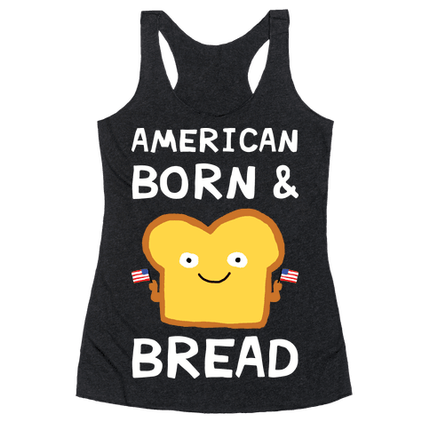 American Born And Bread Racerback Tank Top