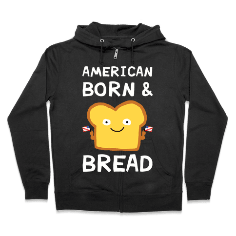 American Born And Bread Zip Hoodie