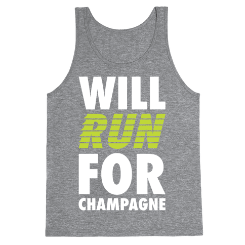 Will Run For Champagne Tank Top