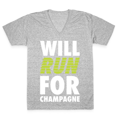 Will Run For Champagne V-Neck Tee Shirt