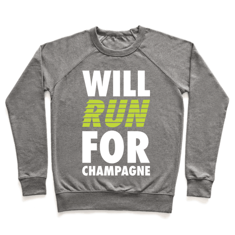 Will Run For Champagne Pullover