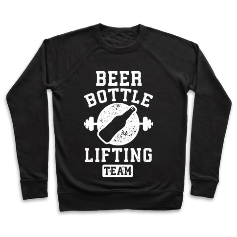 Beer Bottle Lifting Team Pullover