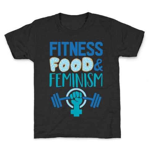 Fitness, Food, and feminism Kids T-Shirt