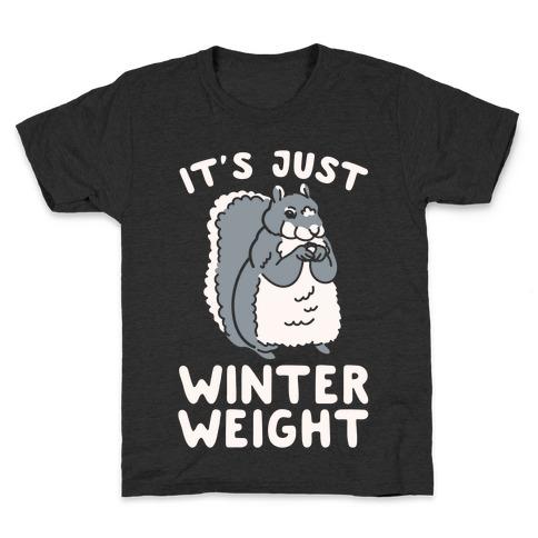 It's Just Winter Weight Kids T-Shirt