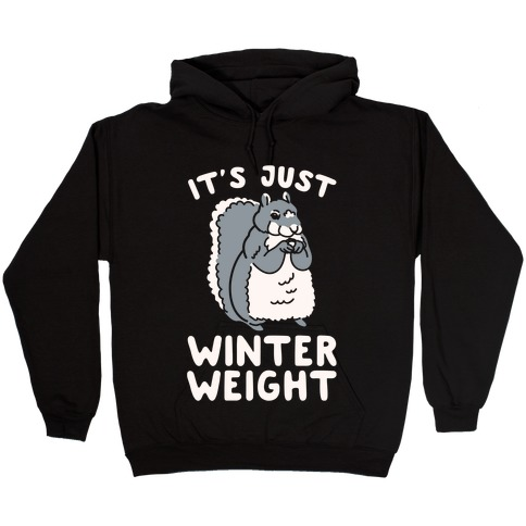 It's Just Winter Weight Hooded Sweatshirt