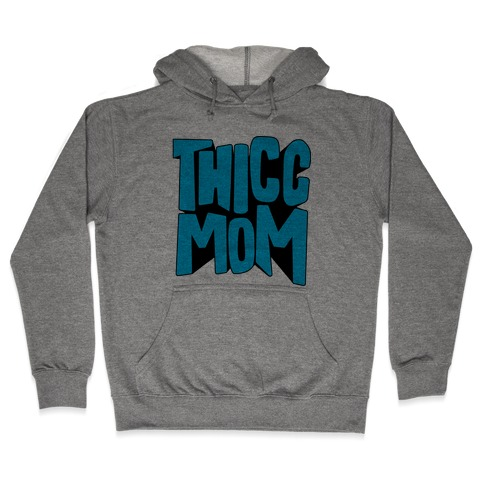 Thicc Mom Hooded Sweatshirt