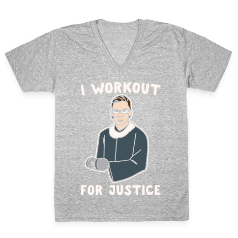 I Workout For Justice RBG Parody White Print V-Neck Tee Shirt