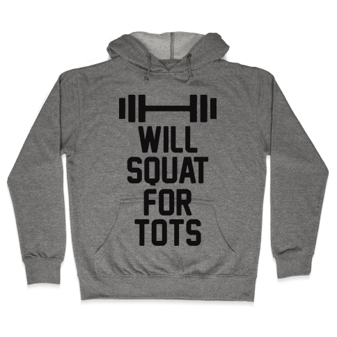 Will Squat For Tots Hooded Sweatshirt