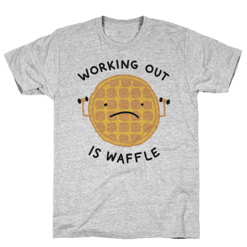 Working Out Is Waffle Mens T-Shirt