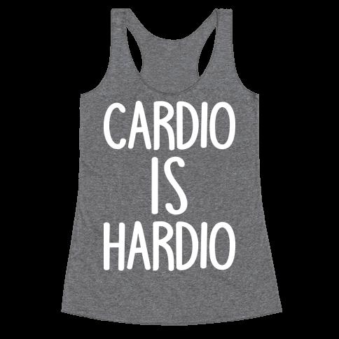 Cardio Is Hardio Racerback Tank Top