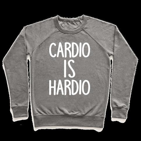 Cardio Is Hardio Pullover