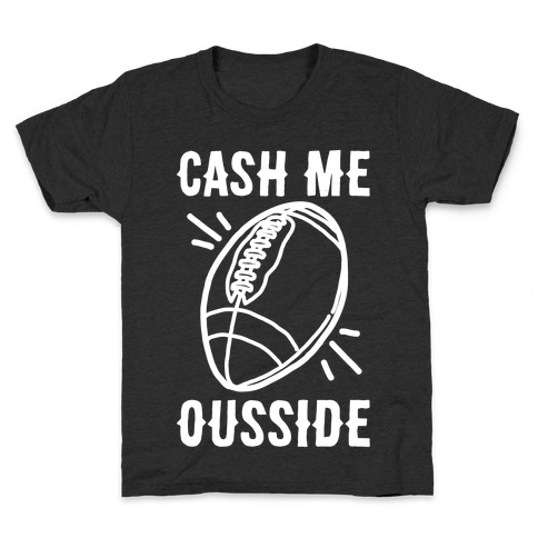 Cash Me Ousside Football White Print Kids T-Shirt
