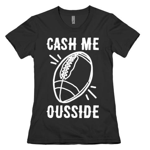Cash Me Ousside Football White Print Womens T-Shirt