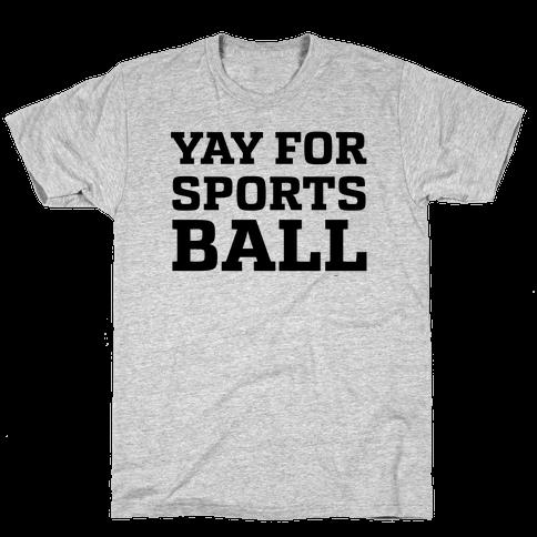 Yay for Sportsball Mens/Unisex T-Shirt