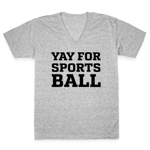 Yay for Sportsball V-Neck Tee Shirt