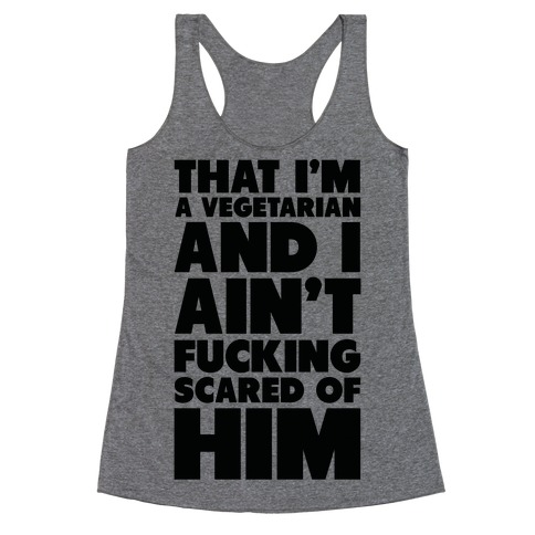 That I'm a Vegetarian Racerback Tank Top