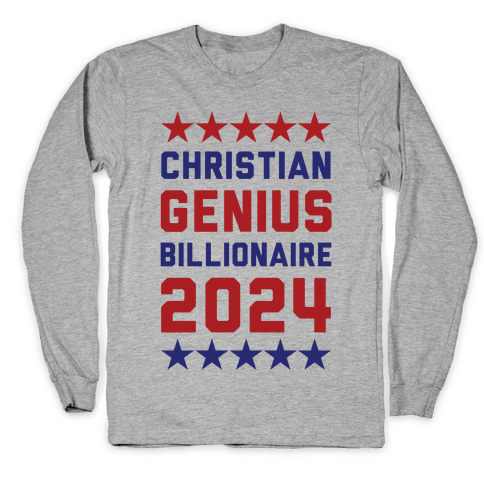 Christian Genius Billionaire 2024 Long Sleeve T-Shirt
