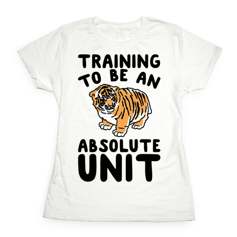 Training To Be A Absolute Unit Womens T-Shirt