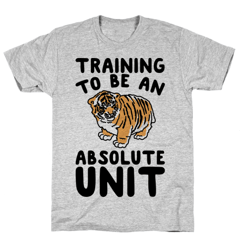 Training To Be A Absolute Unit Mens/Unisex T-Shirt