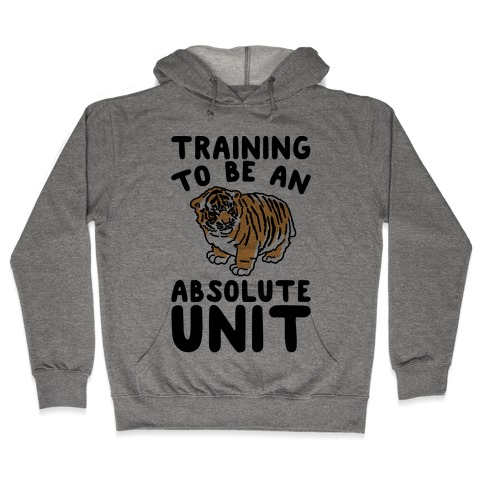 Training To Be A Absolute Unit Hooded Sweatshirt