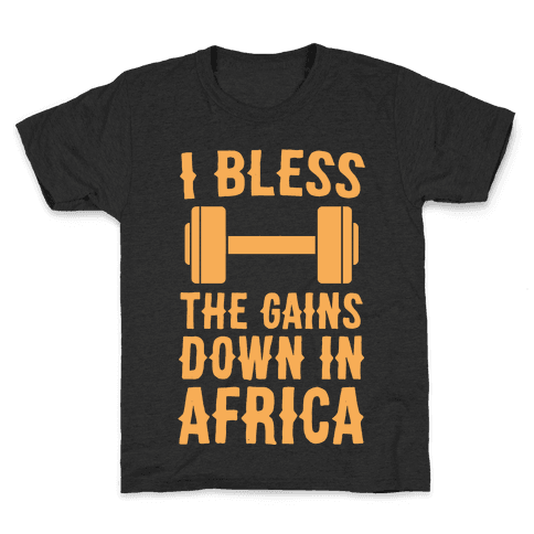 I Bless the Gains Down in Africa Kids T-Shirt