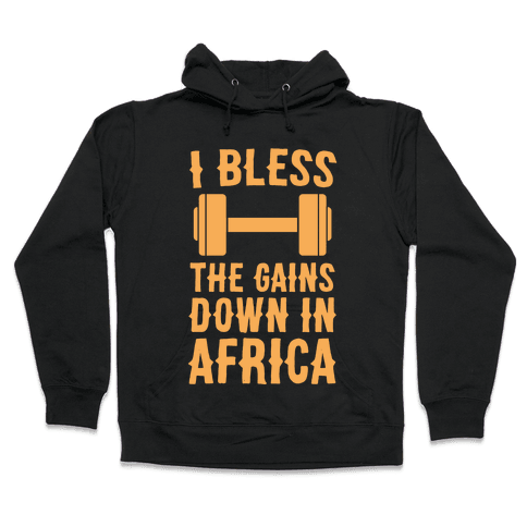 I Bless the Gains Down in Africa Hooded Sweatshirt